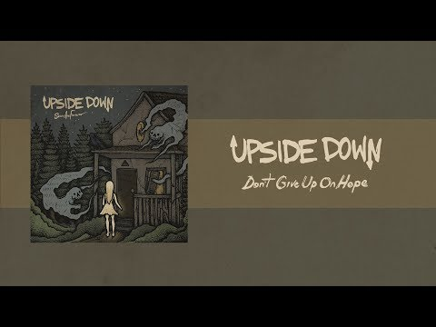 Upside Down - Don't Give Up On Hope