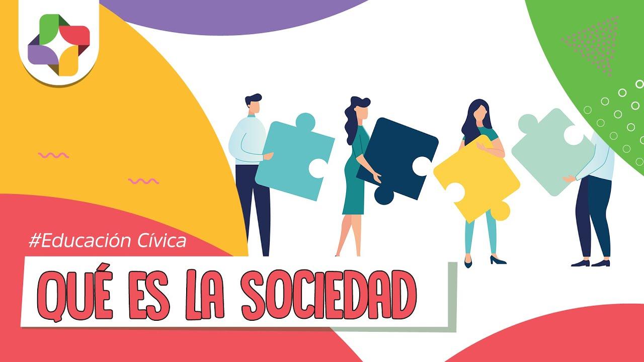 Qué es la sociedad - Educación Cívica - Educatina - YouTube