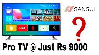 Sansui Pro View Full HD LED Smart TV 2019 Edition Review   Tech News