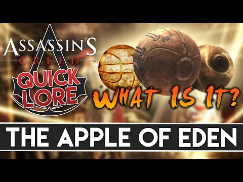 What Exactly is The Apple of Eden?  Assassin's Creed Quick Lore