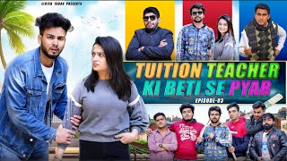 Tution Teacher Ki Beti Se Pyar || Episode 3 || Elvish Yadav
