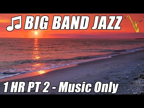 JAZZ MUSIC Big Band to Swing Sax Instrumental Piano Songs Playlist 1 HAPPY HOUR Relax Mix for study