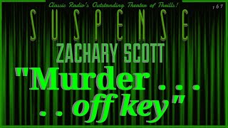 """Murder, Off Key"" Way Off! • ZACHARY SCOTT • SUSPENSE Radio Best Episodes"