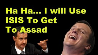 Cameron Shamefully Wants To Use ISIS As The Excuse To Get Assad