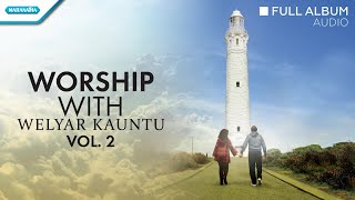 Worship With Welyar Kauntu Vol. 2 - Welyar Kauntu (full album audio)
