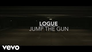 Logue - Jump The Gun