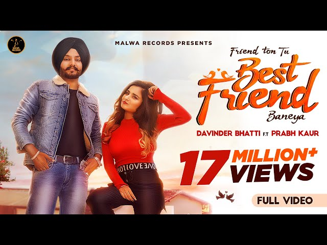Best Friend   Friend Ton Tu Best Friend Banea   Davinder Bhatti   Prabh Kaur   Latest Viral Songs