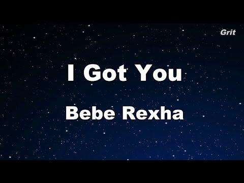 I Got You - Bebe Rexha Karaoke 【With Guide Melody】 Instrumental