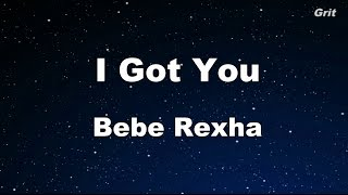 I Got You - Bebe Rexha Karaoke 【With Guide Melody】 Instrumental