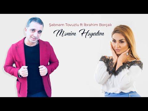 Sebnem Tovuzlu ft İbrahim Borcali - Menim heyatim