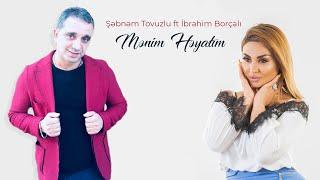 Şəbnəm Tovuzlu ft İbrahim Borçalı - Mənim Həyatım  Resimi