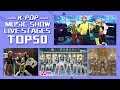 Download  Top 50  Most Viewed K-pop Music Show Live Stages