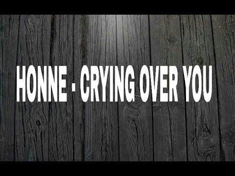 Honne - Crying Over You (ft. Beka) Lyrics