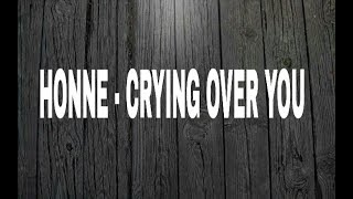 Gambar cover Honne - Crying Over You (ft. Beka) lyrics