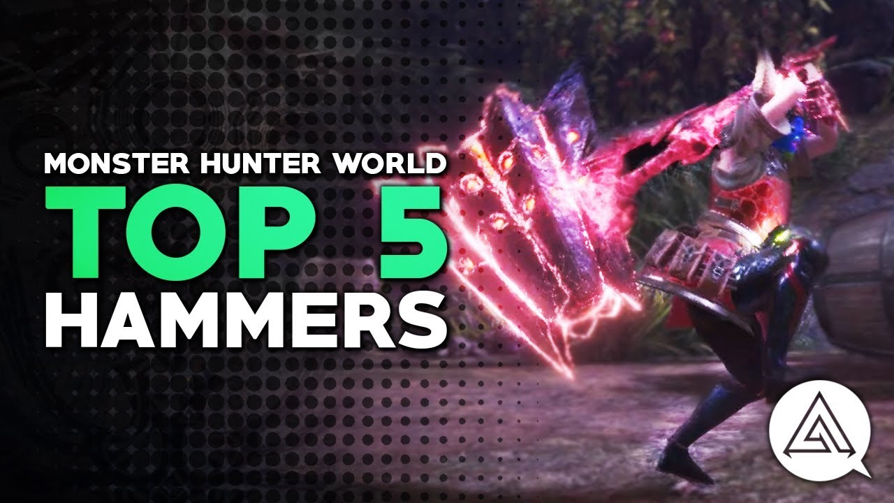 Monster Hunter World | Top 5 Hammers