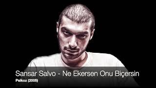 Sansar Salvo - Ne Ekersen Onu Biçersin (Psikoz 2005) Resimi