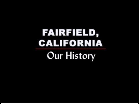 Fairfield, California Our History