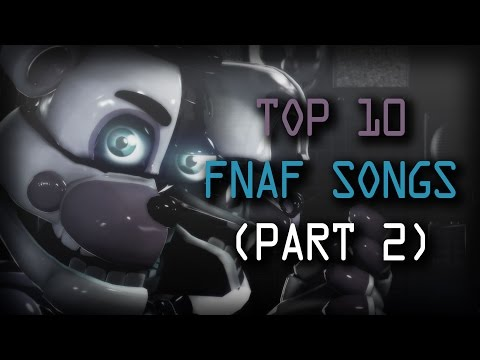 TOP 10 FNAF SONGS (PART 2)