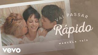 Смотреть клип Marcela Tais - Vai Passar Rápido