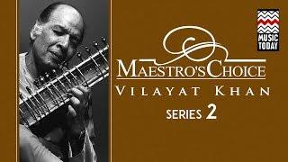 Maestro's Choice | Series 2 | Vilayat Khan - Sitar | Audio Jukebox | Instrumental
