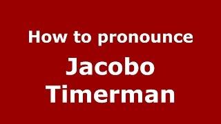 How to pronounce Jacobo Timerman (Spanish/Argentina) - PronounceNames.com