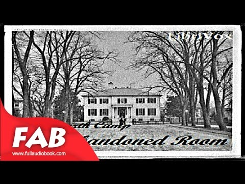 The Abandoned Room Full Audiobook by Wadsworth CAMP by General Fiction Audiobook