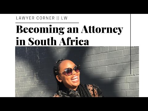 Becoming an Attorney in South Africa || Lawyer Corner
