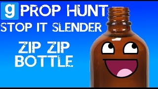 GMod | Prop Hunt + Stop it Slender : Zip Zip Bottle