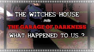 ATTACKED ! EXPLORING THE WITCHES HOUSE AND HAUNTED GARAGE