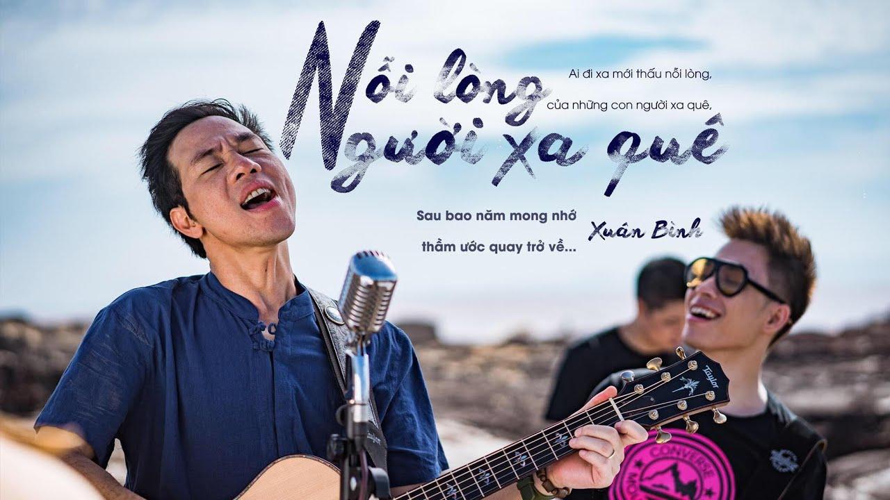 XUÂN BÌNH – NỖI LÒNG NGƯỜI XA QUÊ (Official MV)
