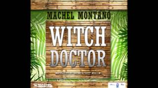 Machel Montano - Witch Doctor