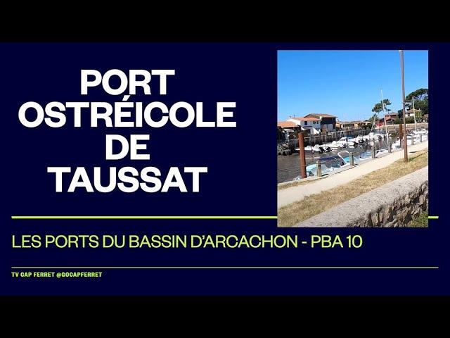 PBA 10 Le Port Ostréîcole de Taussat - Visite des  Ports du Bassin d'Arcachon depuis le Cap Ferret