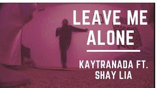 "Freestyle | ""Leave Me Alone"" - Kaytranada feat. Shay Lia | Cina"