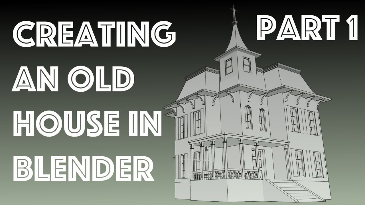 Blender tutorial build a house part 1 versi on the spot for Classic house tutorial