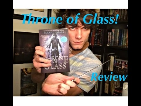 Throne of Glass: Review and Discussion Video