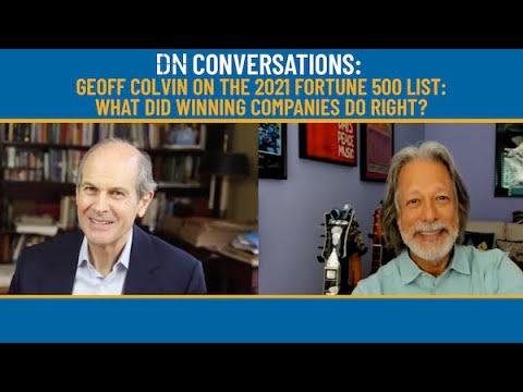 DN Conversations: GEOFF COLVIN on the 2021 Fortune 500 list