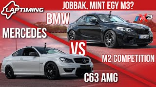LAPTIMING: Jobbak, Mint Egy M3? Mercedes C63 AMG vs. BMW M2 Competition (ep.140)