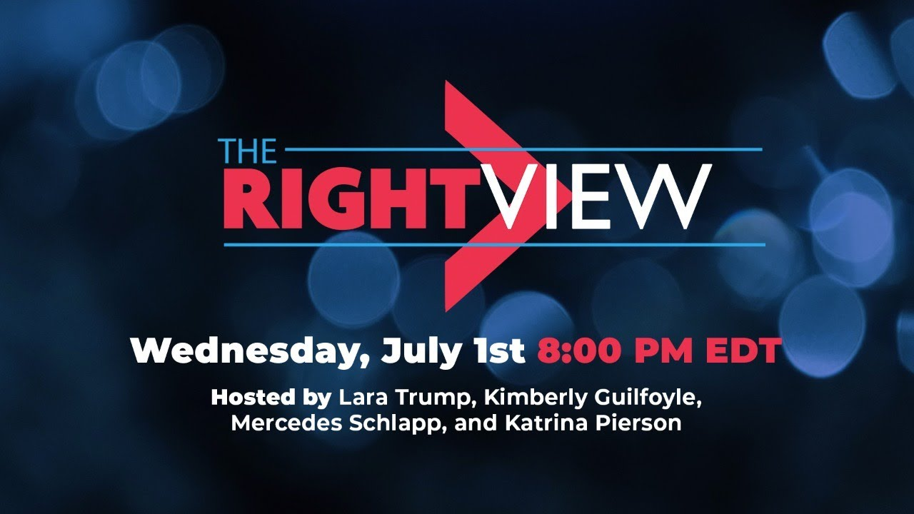 WATCH: The Right View with Lara Trump, Katrina Pierson, Mercedes Schlapp, and Kimberly Guilfoyle!