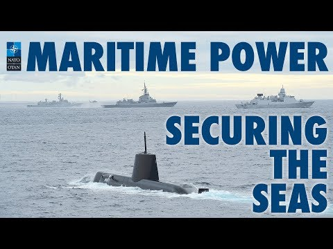 NATO Maritime Power – Securing the Seas