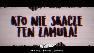 KORDO - Kto Nie Skacze Ten Zamula! ('Official' Original Mix 2017)