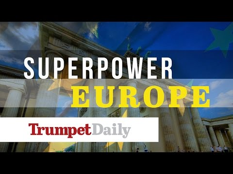 Superpower Europe - The Trumpet Daily