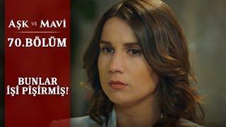 Aşk ve Mavi 70.Bölüm - Hayatının şokunu yaşayan Safiye!