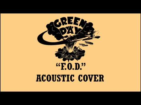 Green Day - F.O.D. (Acoustic Cover)