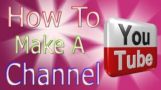 How To Make A YouTube Channel (2017 Beginners Guide) Hindi/Urdu Tutorial