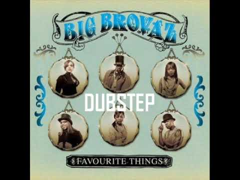 Big Brovaz - Favourite Things (Dope! Dubstep Remix)