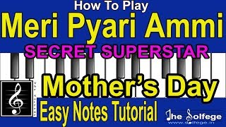 How to Play Meri Pyari Ammi | Easy Notes Tutorial Secret Superstar | The Solfege India