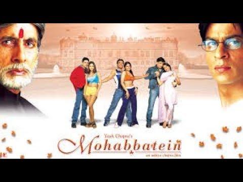 Download Mohabbatein 2000 full hindi movie ll Shahrukh Khan, Aishwaria Rai, Amitabh Bachchan
