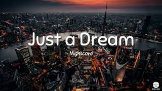 Nightcore - Just a Dream   Lyrics Video