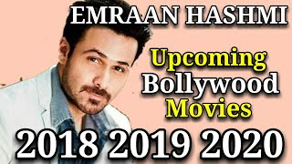 emraan hashmi bollywood actor list of upcoming movies 2018 2019 2020 films
