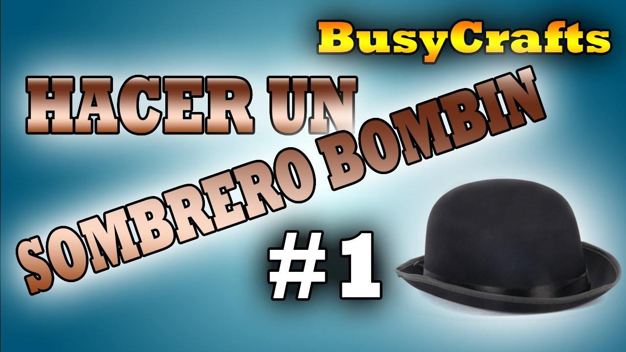 Hacer Sombrero BOMBIN  1  2435586fcda1